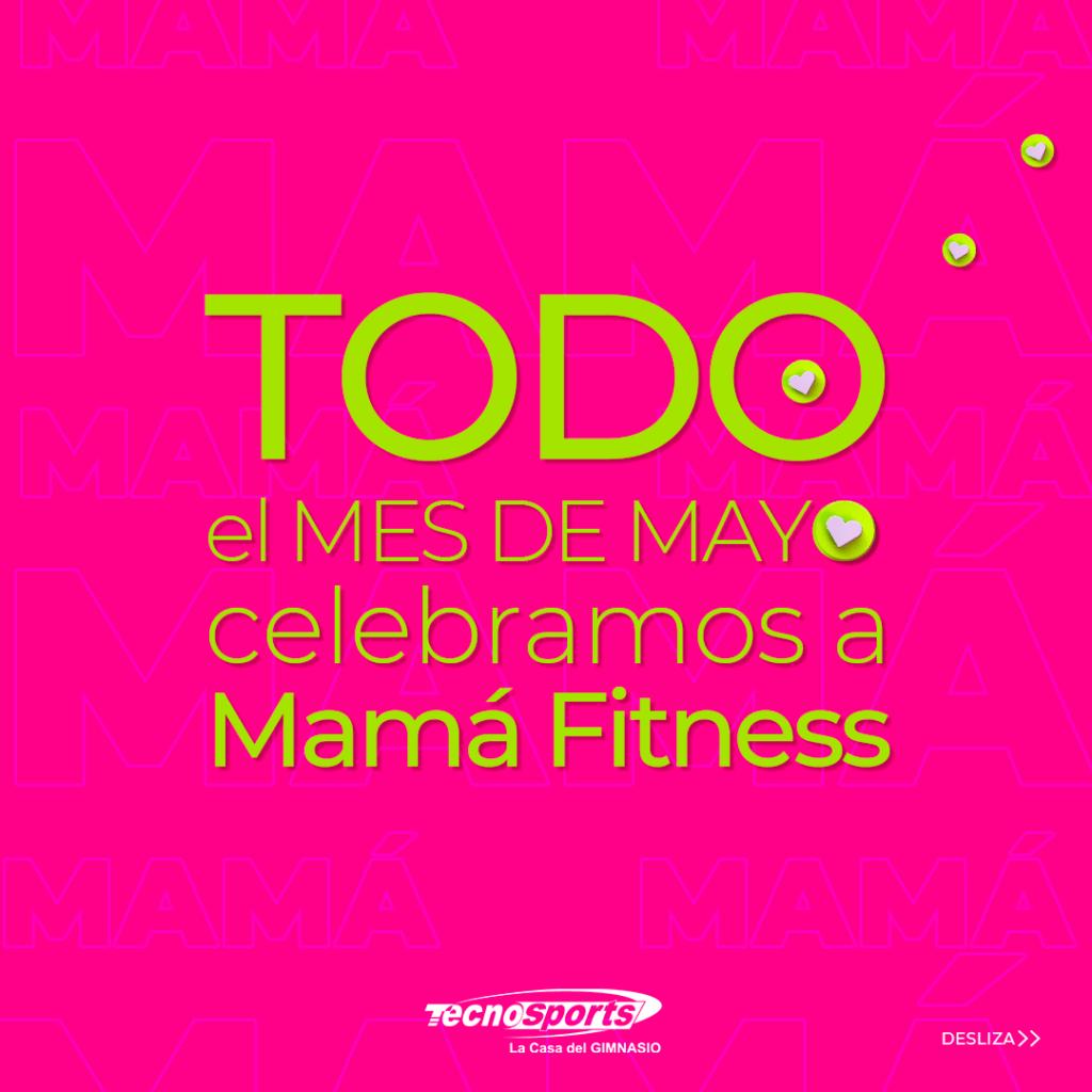 Todo Mayo Celebramos el Mes de la Madre con Promociones en Tecnosports para Mama Fitness