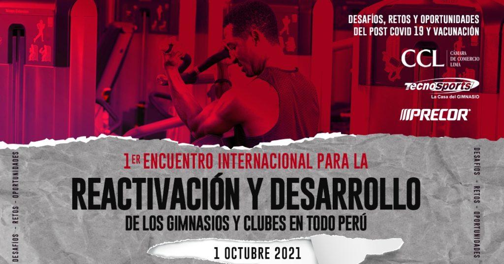 1er Encuentro Internacional para la Reactivación y Desarrollo de los Gimnasios y Clubes en todo Perú organizado por Tecnosports
