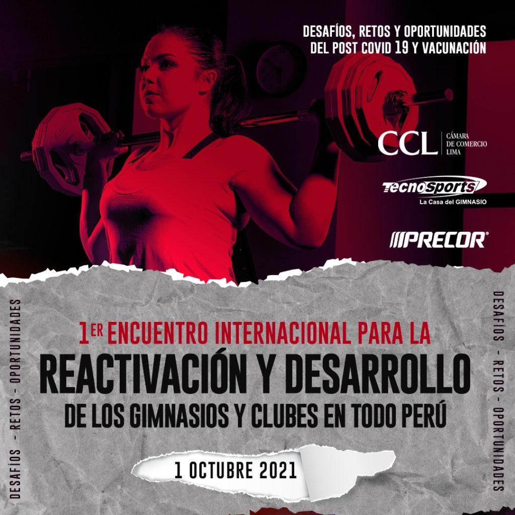 1er Encuentro Internacional para la Reactivación y Desarrollo de los Gimnasios y Clubes en todo Perú organizado por Tecnosports, Desafíos, Retos y Oportunidades.